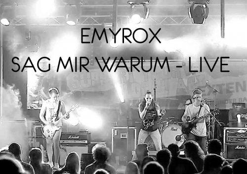 Emyrox - Sag Mir Warum Live