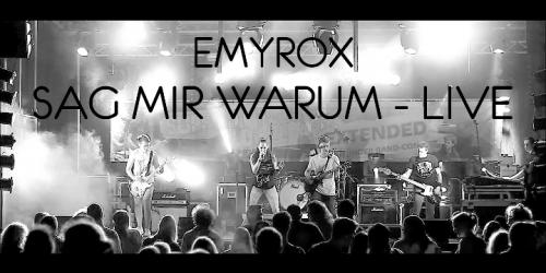 Emyrox - Sag Mir Warum Live Homepage